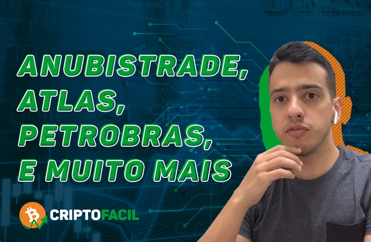 AnubisTrade, Atlas, Petrobras, OriginalMy e muito mais - CriptoNotícias