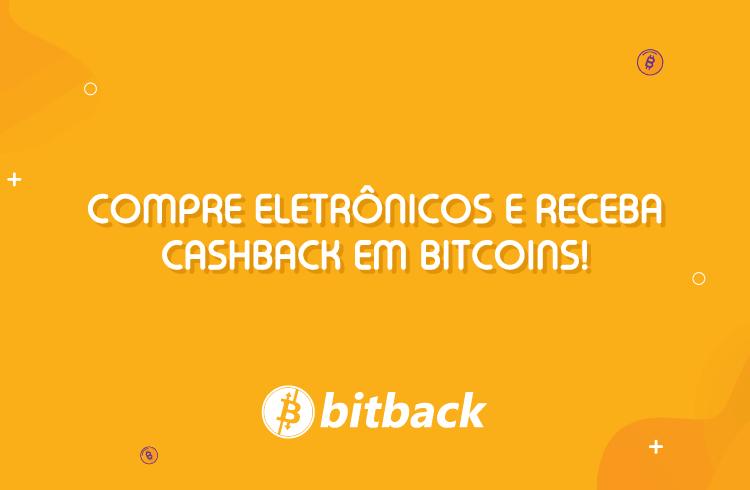 Compre eletrônicos e receba cashback em Bitcoins!