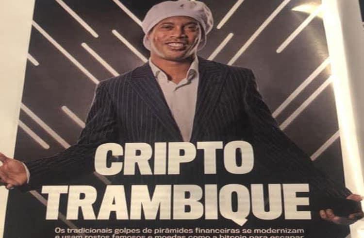 Ronaldinho Gaúcho e Grupo Bitcoin Banco em artigo sobre golpes com criptoativos