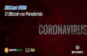 Novo episódio do BitCast aborda impacto do coronavírus nos ativos mundiais