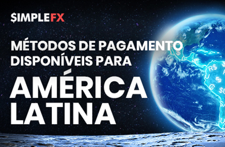 SimpleFX apresenta novos métodos de pagamentos para países da América Latina
