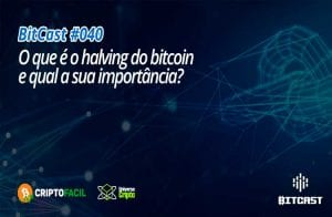 Halving do Bitcoin é tema de novo episódio do Bitcast