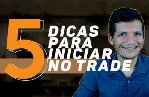 5 Passos essenciais para começar bem no trading