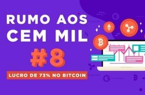 RUMO AOS 100 MIL #08 | 73% DE LUCRO INVESTINDO EM BITCOIN