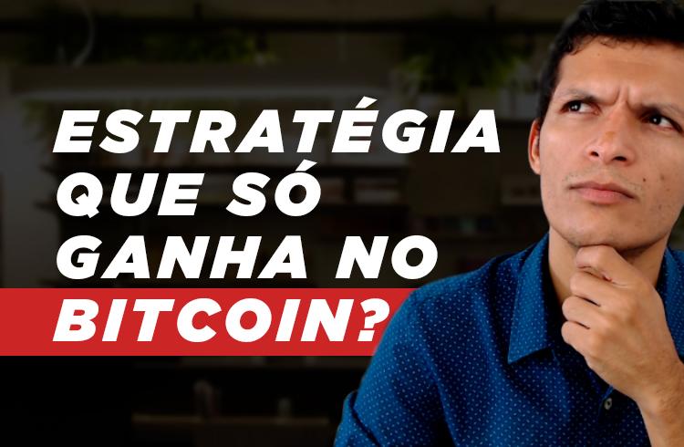 Nenhuma estratégia é 100% vencedora no Bitcoin