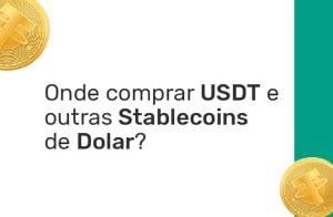 Onde Comprar USDT e outras stablecoins de dólar?