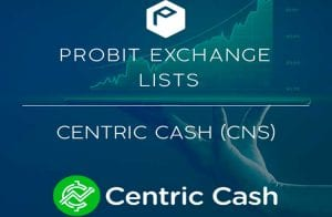 ProBit Exchange anuncia listagem do token Centric Cash (CNS)