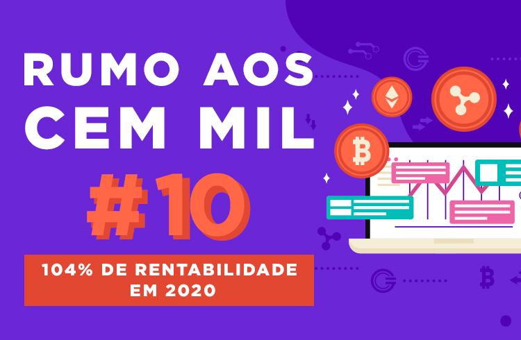 Rumo aos 100 Mil #10 | 104% de rentabilidade no Bitcoin em 2020