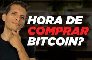 Hora de comprar Bitcoin?